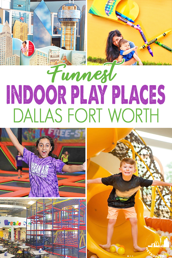 best fun indoor play place DALLAS FORT WORTH