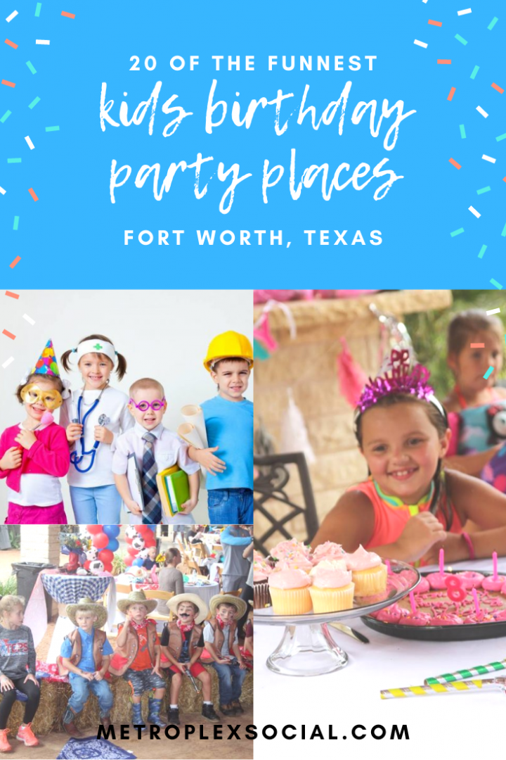 kids birthday party places in fort worth
