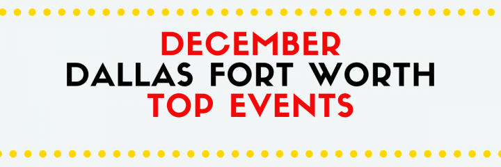 top dallas events december