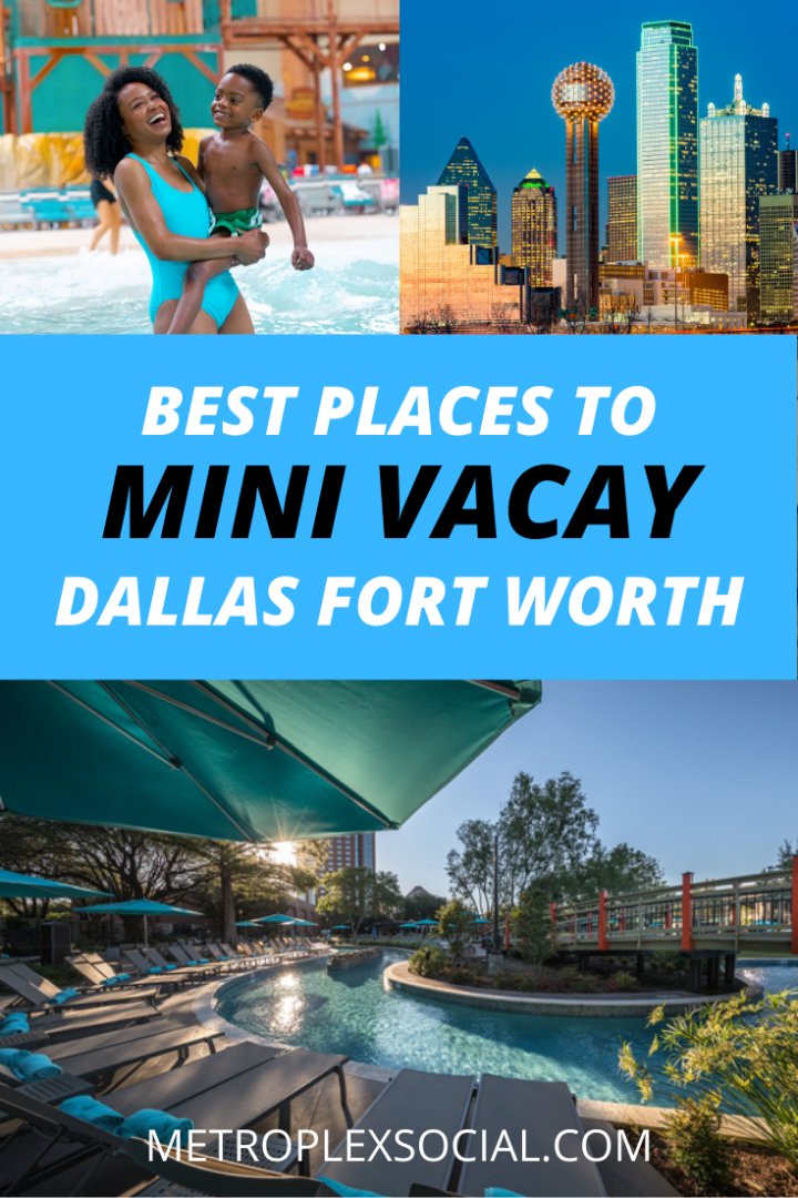 mini vacation in dallas fort worth